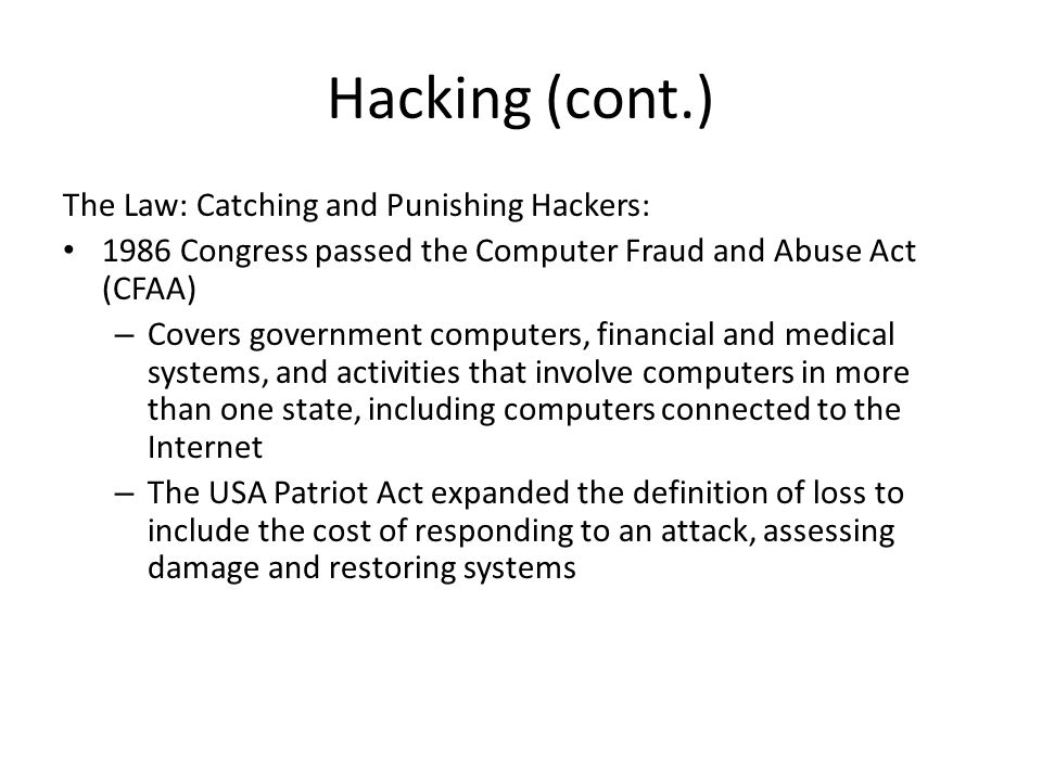 Hacking (cont.) The Law: Catching and Punishing Hackers: