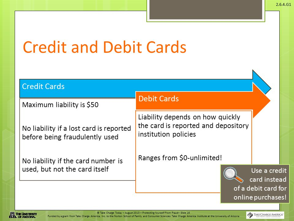 Credit and Debit Cards Credit Cards. No liability if the card number is used, but not the card itself.