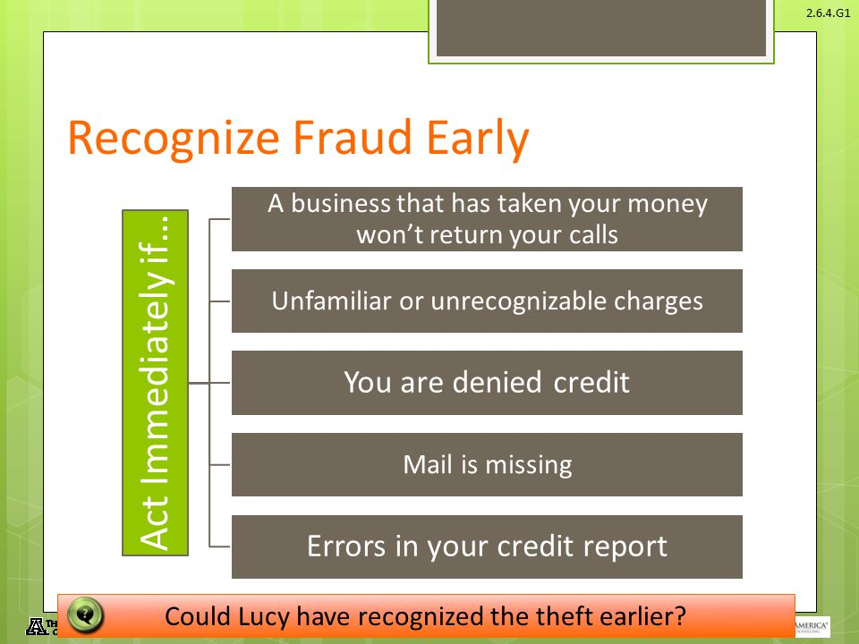 Recognize Fraud Early You are denied credit