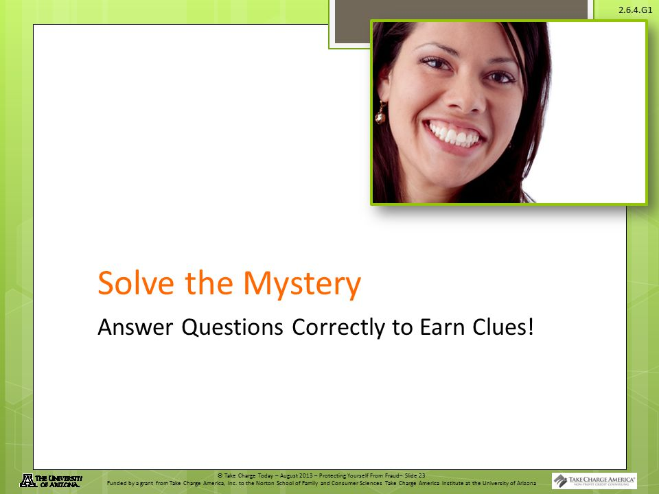 Solve the Mystery Answer Questions Correctly to Earn Clues!