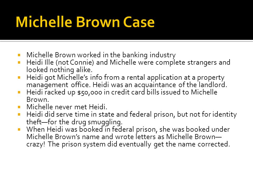 Michelle Brown Case Michelle Brown worked in the banking industry