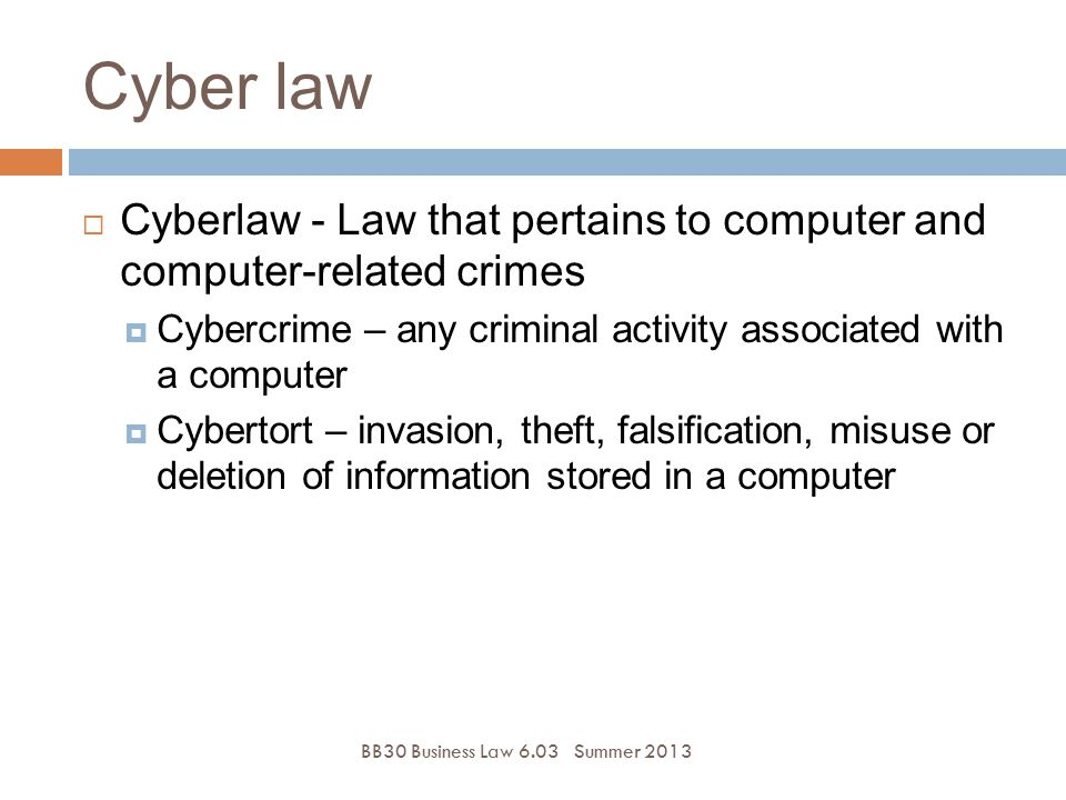 Cyber law Cyberlaw - Law that pertains to computer and computer-related crimes. Cybercrime – any criminal activity associated with a computer.
