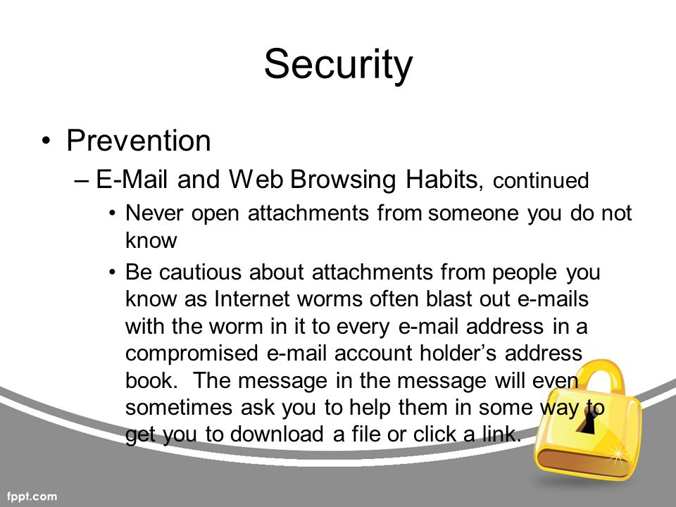 Security Prevention E-Mail and Web Browsing Habits, continued
