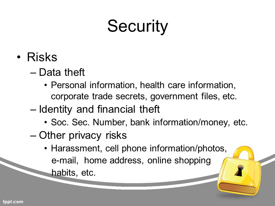 Security Risks Data theft Identity and financial theft