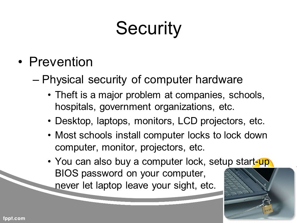 Security Prevention Physical security of computer hardware
