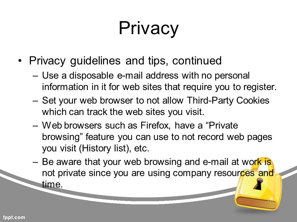Privacy Privacy guidelines and tips, continued
