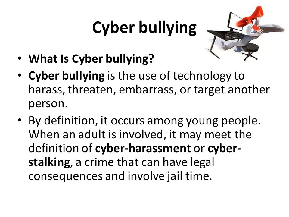 Cyber bullying What Is Cyber bullying