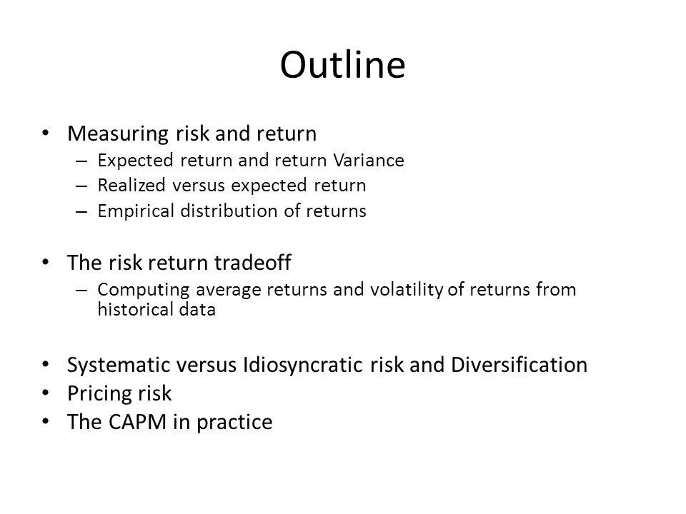 Outline Measuring risk and return The risk return tradeoff