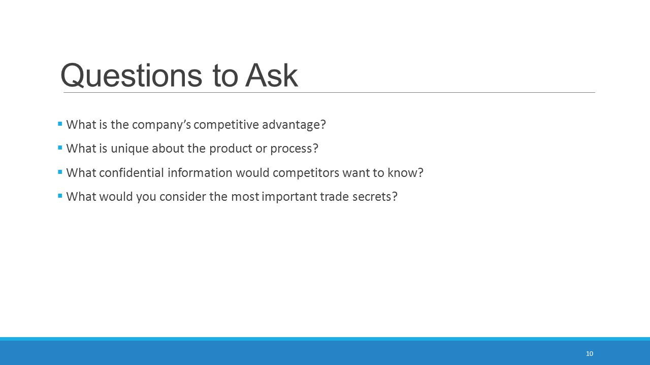 Questions to Ask What is the company's competitive advantage