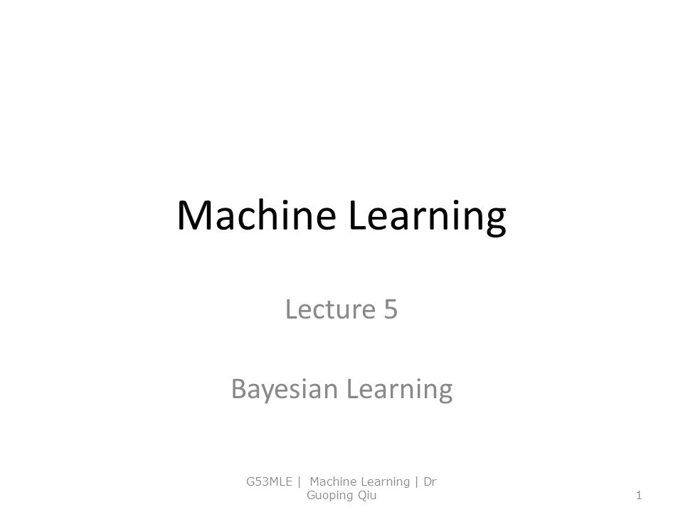 Lecture 5 Bayesian Learning