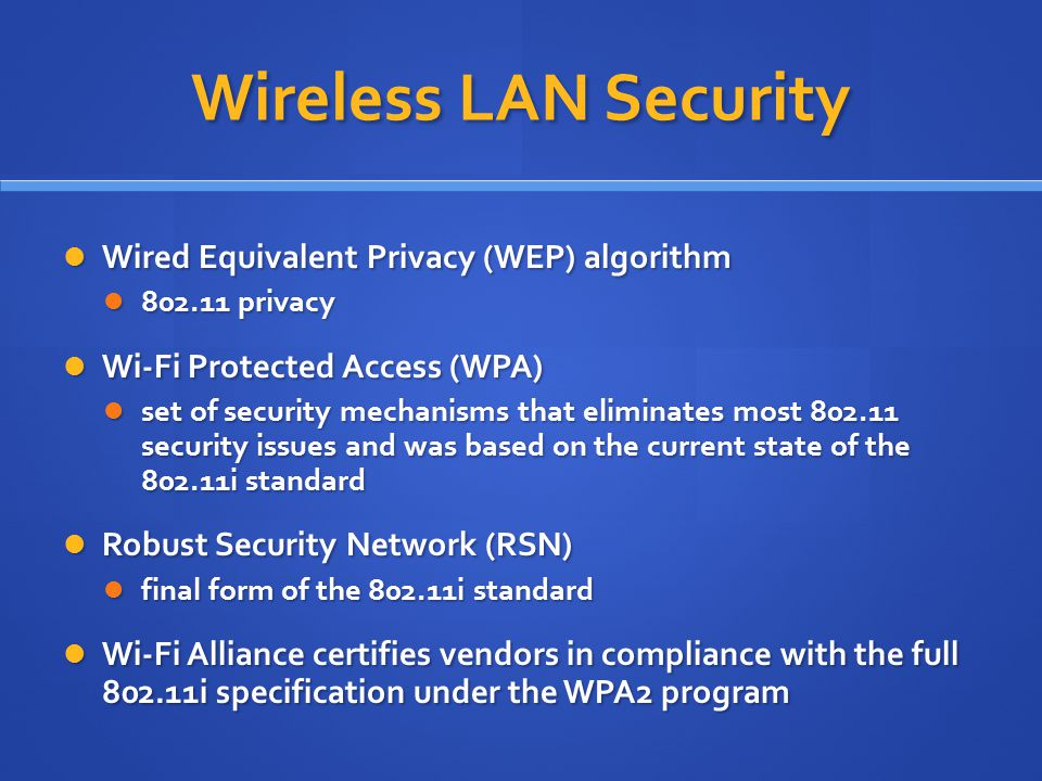 Wireless LAN Security Wired Equivalent Privacy (WEP) algorithm