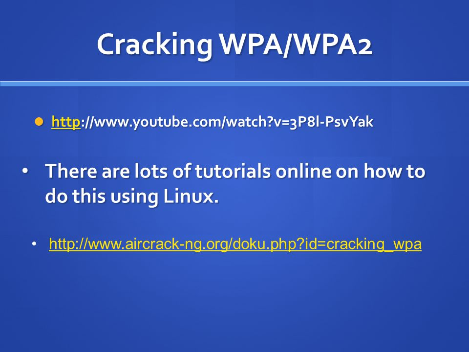 Cracking WPA/WPA2 http://www.youtube.com/watch v=3P8l-PsvYak. There are lots of tutorials online on how to do this using Linux.