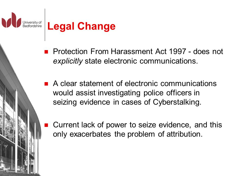 Legal Change Protection From Harassment Act 1997 - does not explicitly state electronic communications.