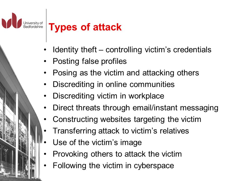 Types of attack Identity theft – controlling victim's credentials