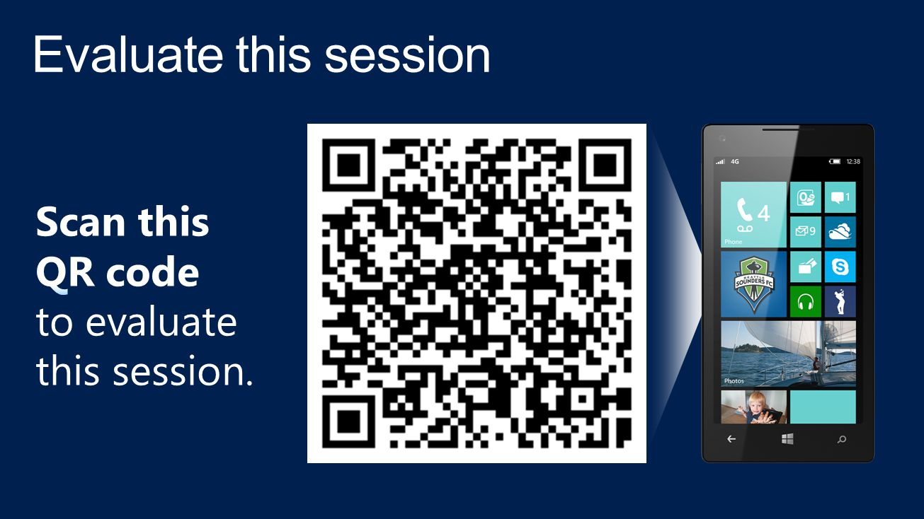 Evaluate this session Scan this QR code to evaluate this session.