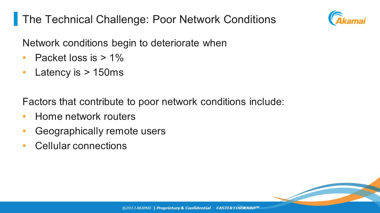 The Technical Challenge: Poor Network Conditions