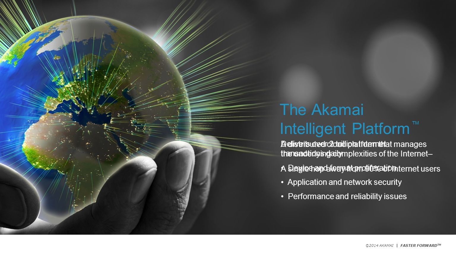 The Akamai Intelligent Platform