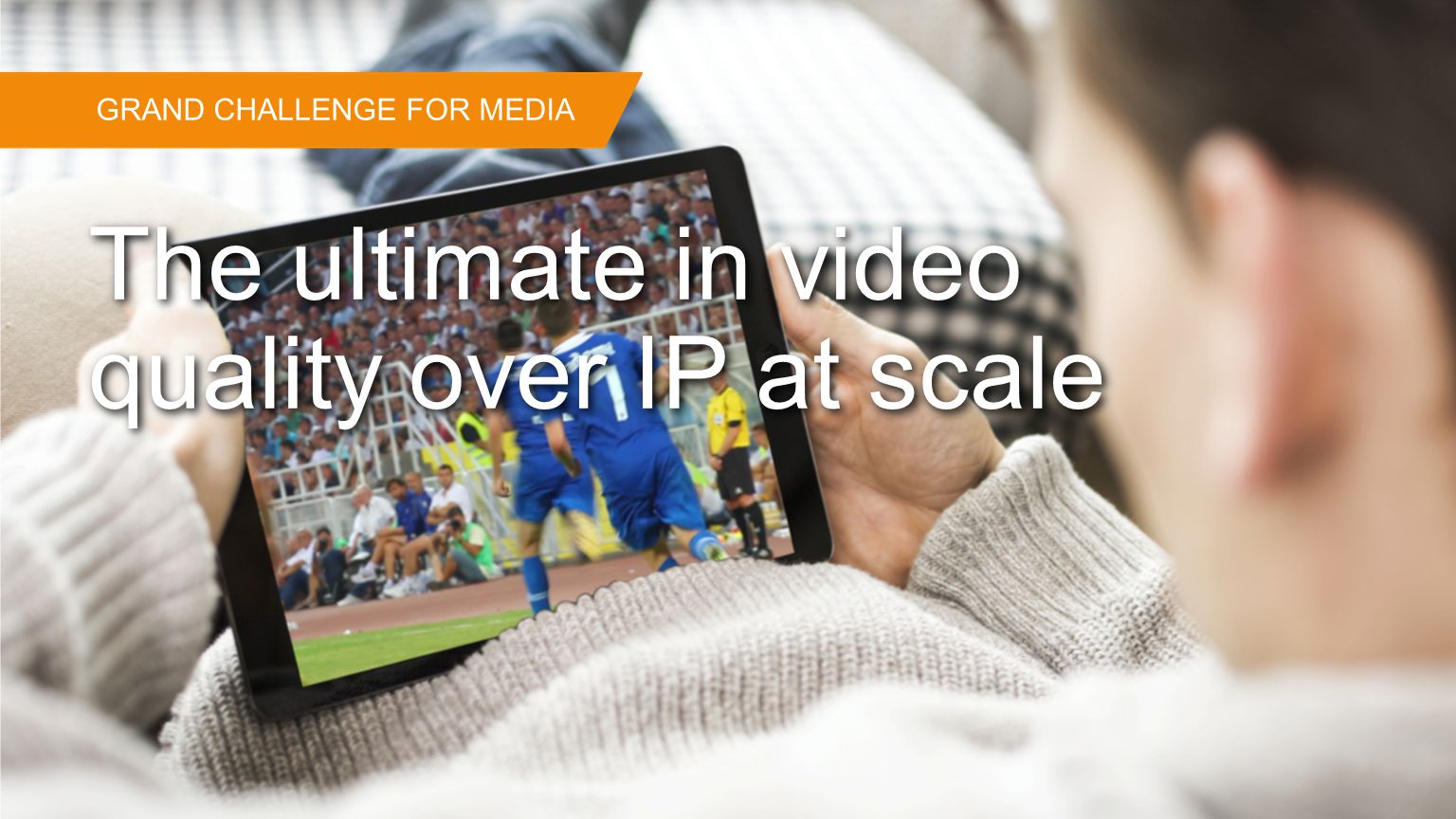 The ultimate in video quality over IP at scale