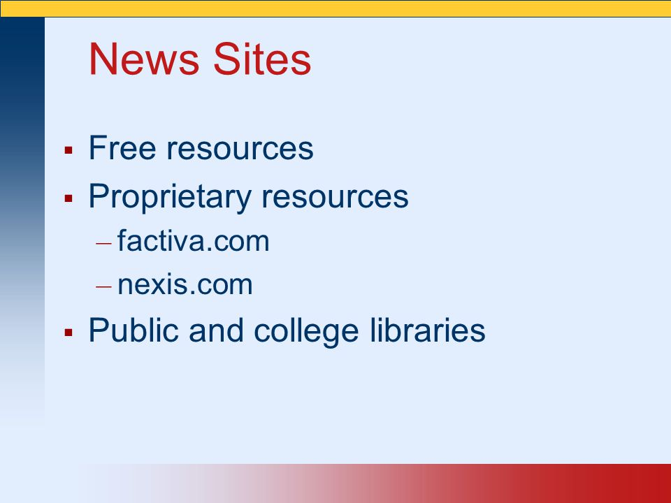 News Sites Free resources Proprietary resources