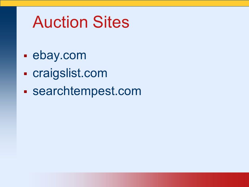 Auction Sites ebay.com craigslist.com searchtempest.com