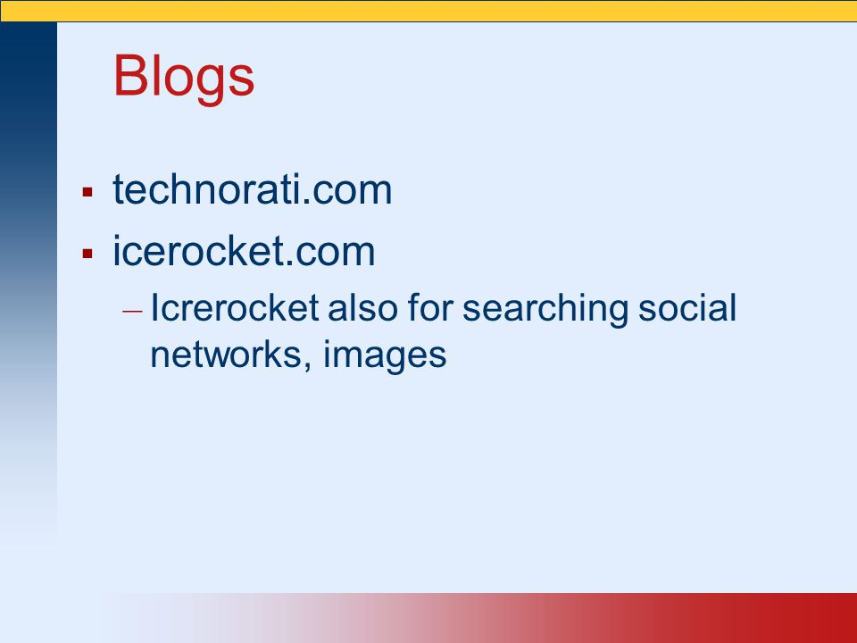 Blogs technorati.com icerocket.com