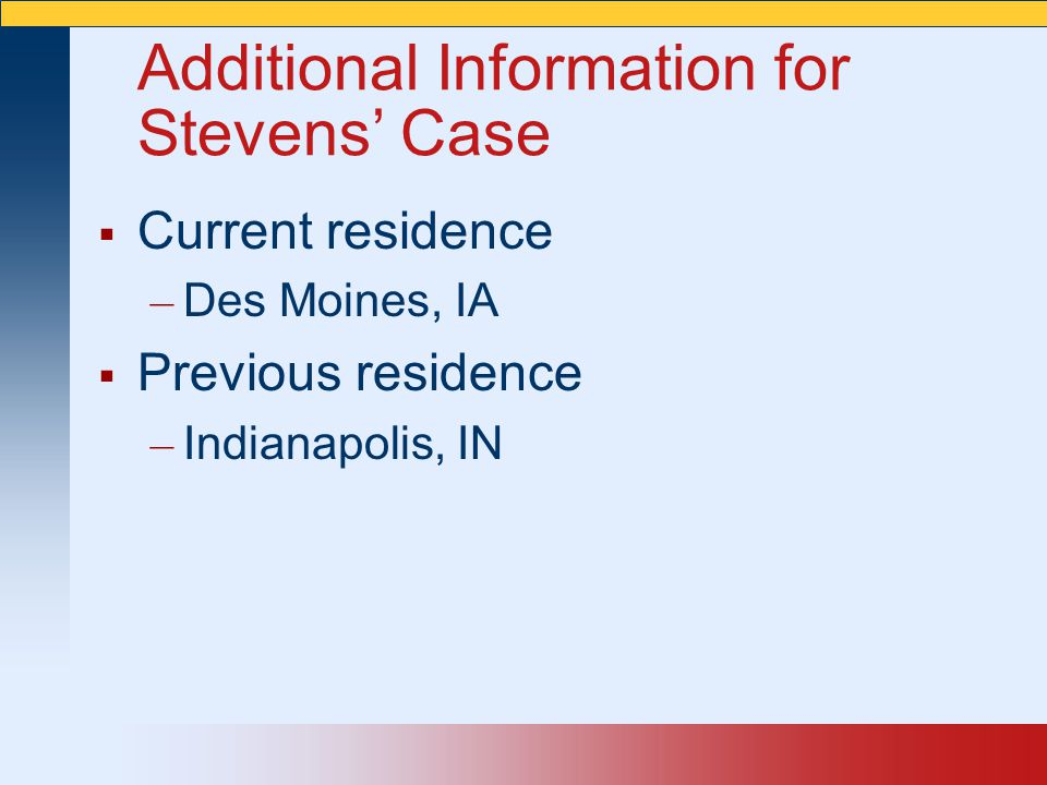 Additional Information for Stevens' Case