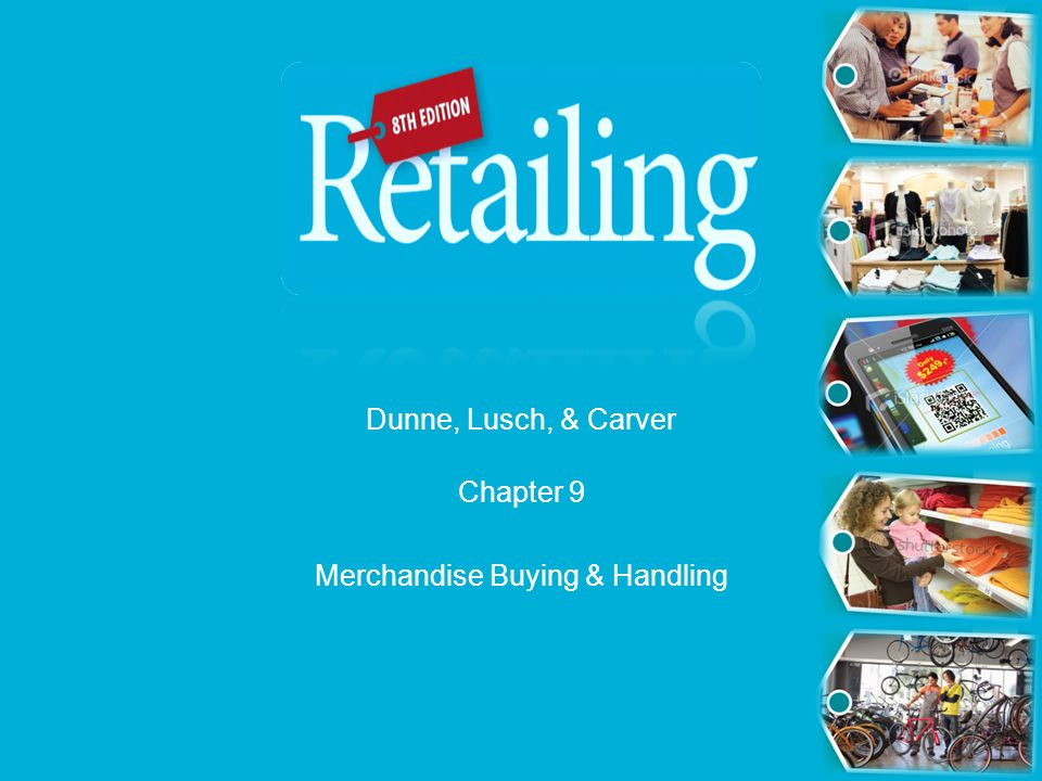 Chapter 9 Merchandise Buying & Handling