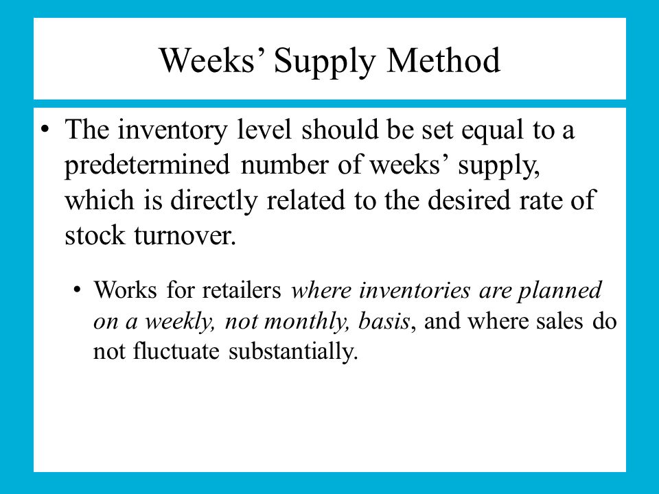 Weeks' Supply Method
