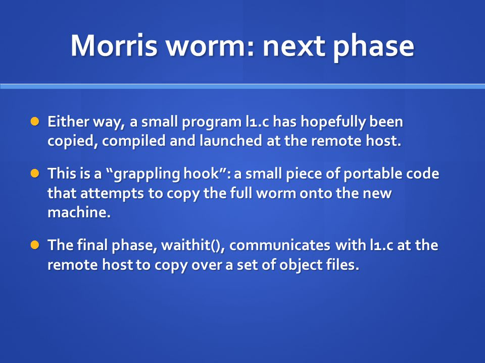 Morris worm: next phase