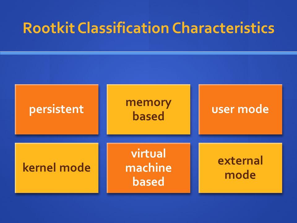Rootkit Classification Characteristics