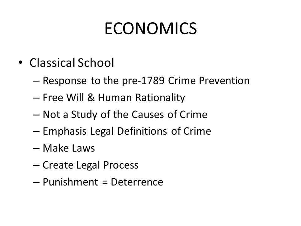 ECONOMICS Classical School Response to the pre-1789 Crime Prevention