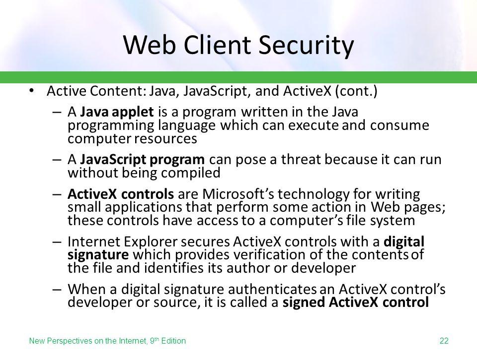 Web Client Security Active Content: Java, JavaScript, and ActiveX (cont.)