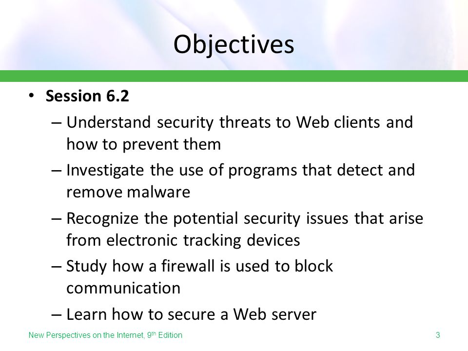 Objectives Session 6.2. Understand security threats to Web clients and how to prevent them.