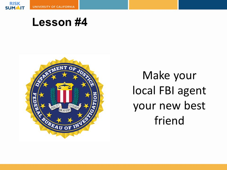 Make your local FBI agent your new best friend