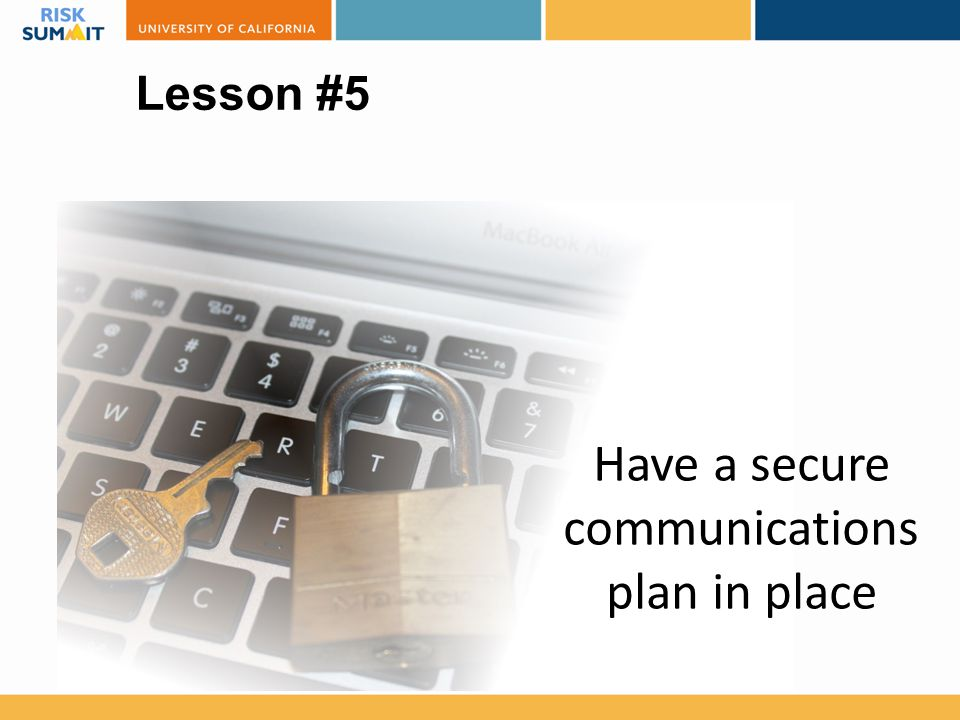 Have a secure communications plan in place