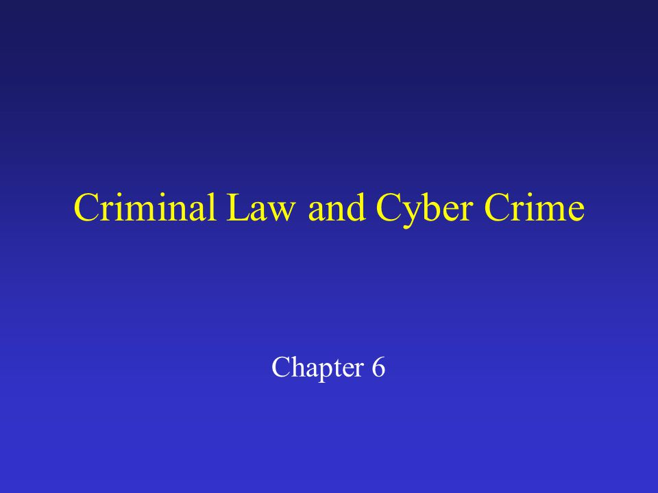 Criminal Law and Cyber Crime