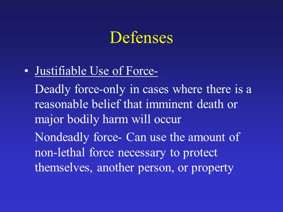 Defenses Justifiable Use of Force-