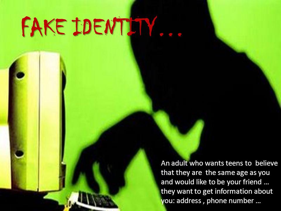 Fake identity…
