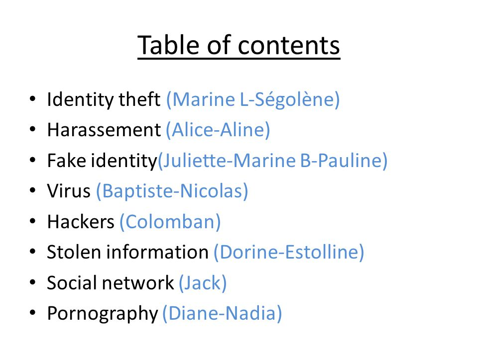 Table of contents Identity theft (Marine L-Ségolène)