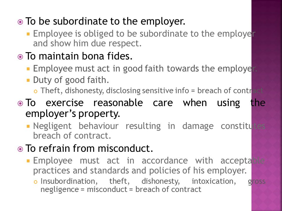 To be subordinate to the employer.