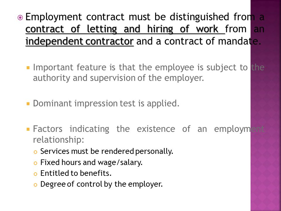 Employment contract must be distinguished from a contract of letting and hiring of work from an independent contractor and a contract of mandate.