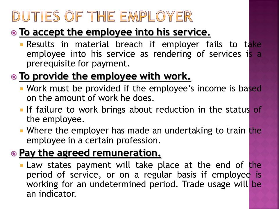 Duties of the Employer To accept the employee into his service.