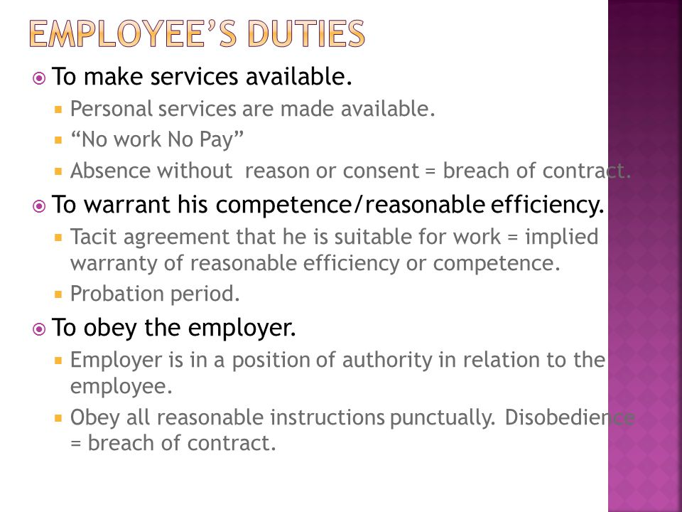 Employee's duties To make services available.