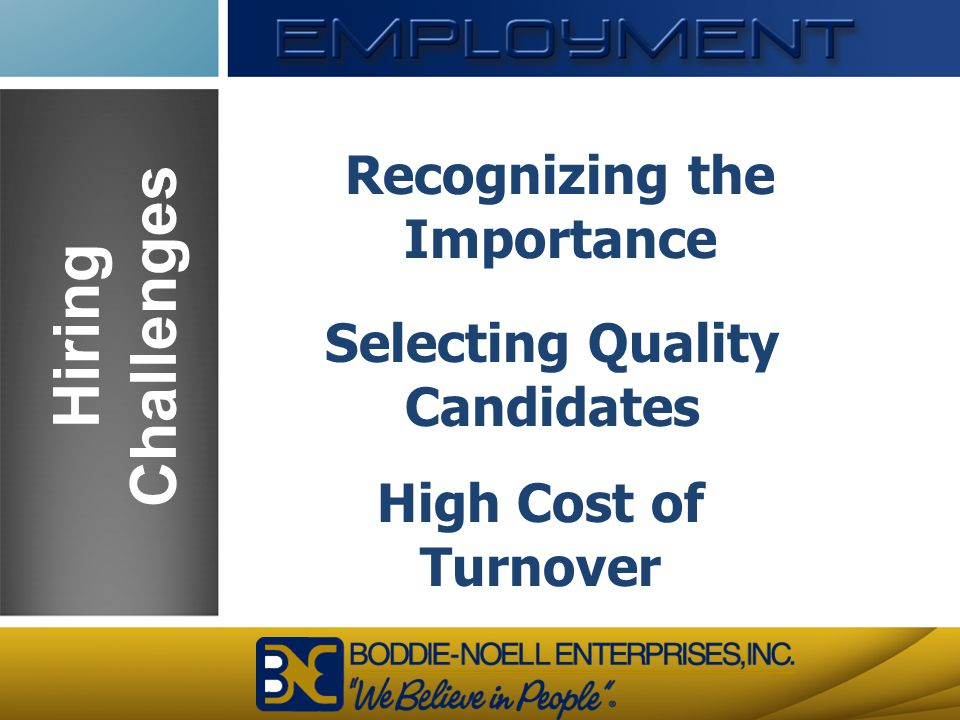 Recognizing the Importance Selecting Quality Candidates