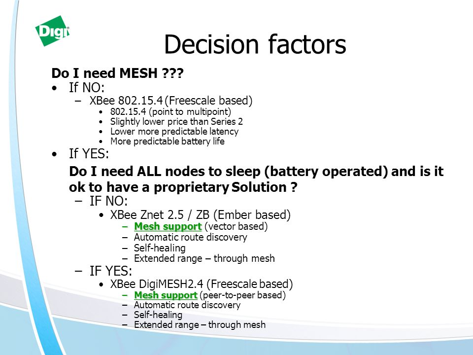 Decision factors Do I need MESH If NO: If YES: