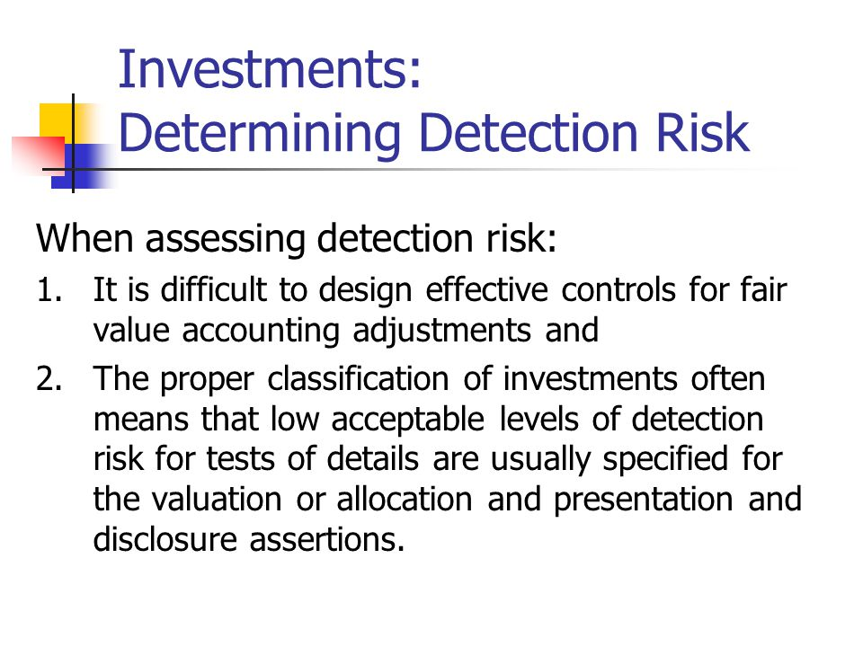 Investments: Determining Detection Risk