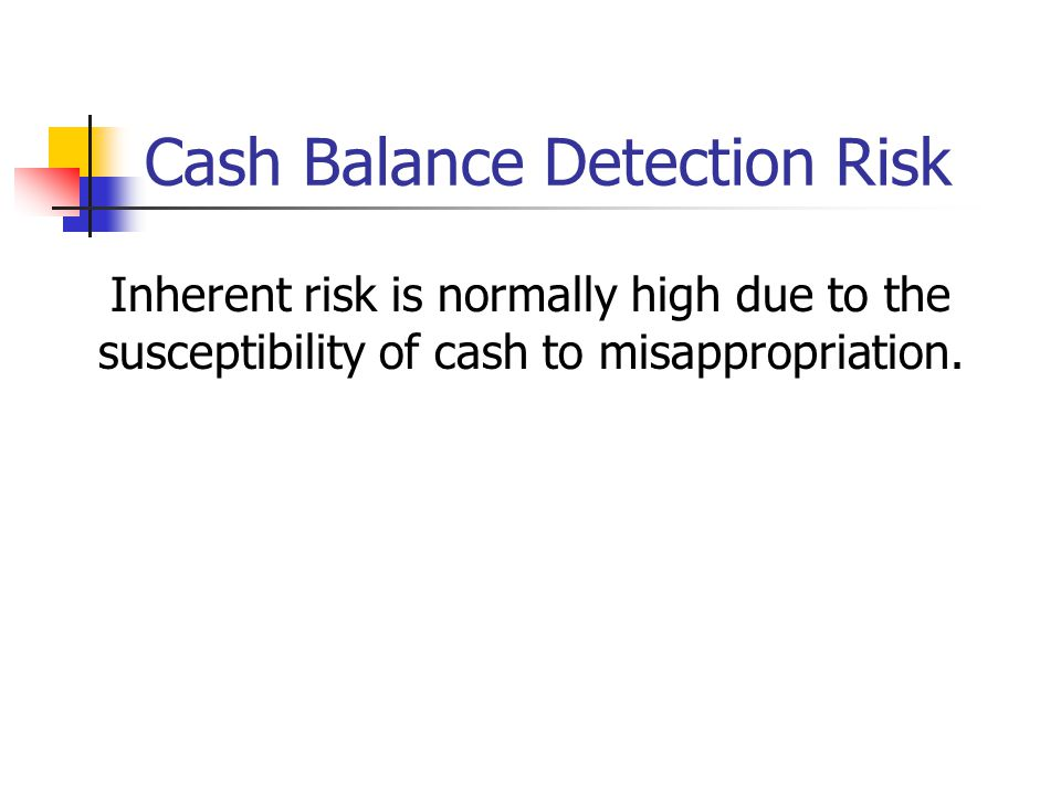 Cash Balance Detection Risk