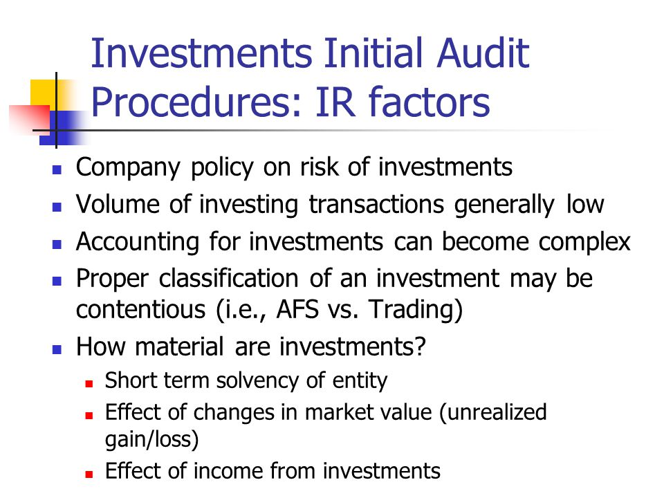 Investments Initial Audit Procedures: IR factors