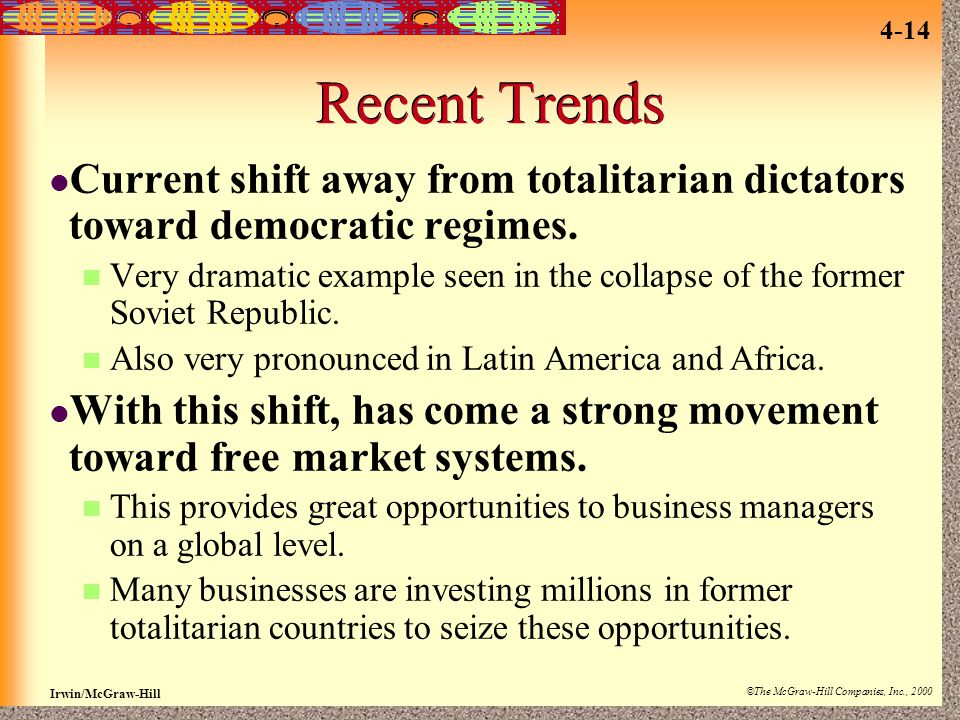 Recent Trends Current shift away from totalitarian dictators toward democratic regimes.