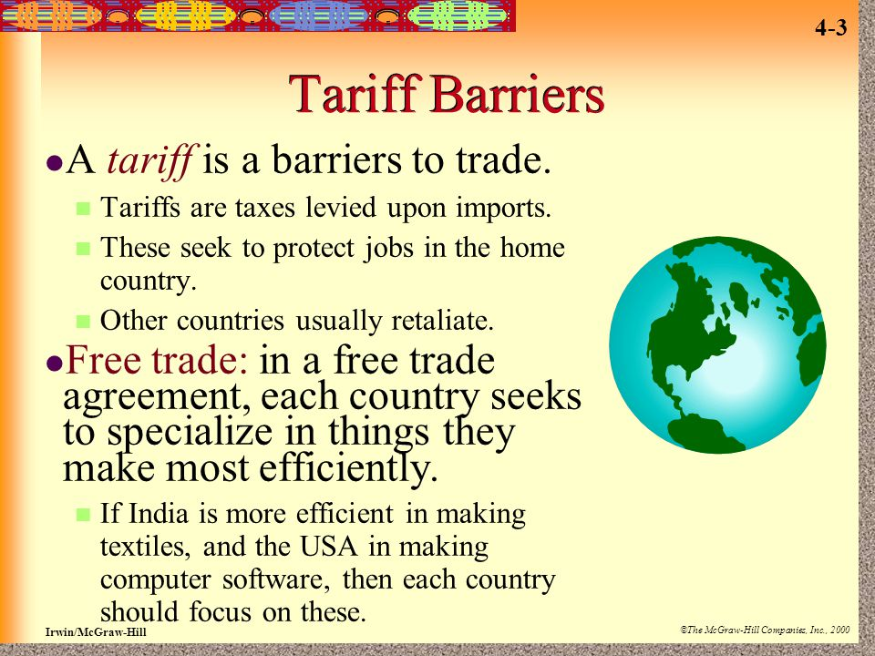 Tariff Barriers A tariff is a barriers to trade.